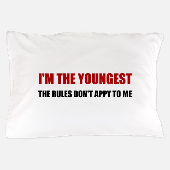 Youngest Rules Don't Apply Pillow Case