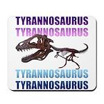 Tyrannosaurus Mousepad