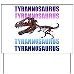 Tyrannosaurus Yard Sign