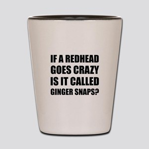 Redhead Called Ginger Snap Shot Glass