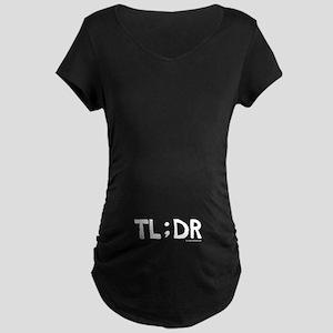 Too long, didn't read, funny Maternity Dark T-Shir