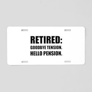 Retired Goodbye Tension Hello Pension Aluminum Lic