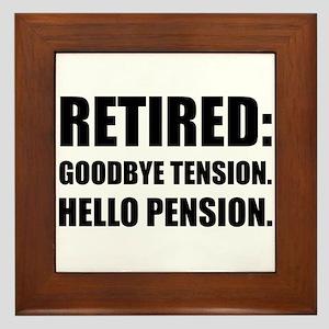 Retired Goodbye Tension Hello Pension Framed Tile