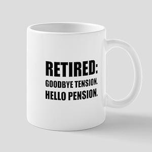 Retired Goodbye Tension Hello Pension Mugs