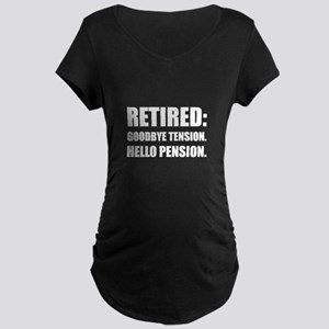 Retired Goodbye Tension Hello Pension Maternity T-