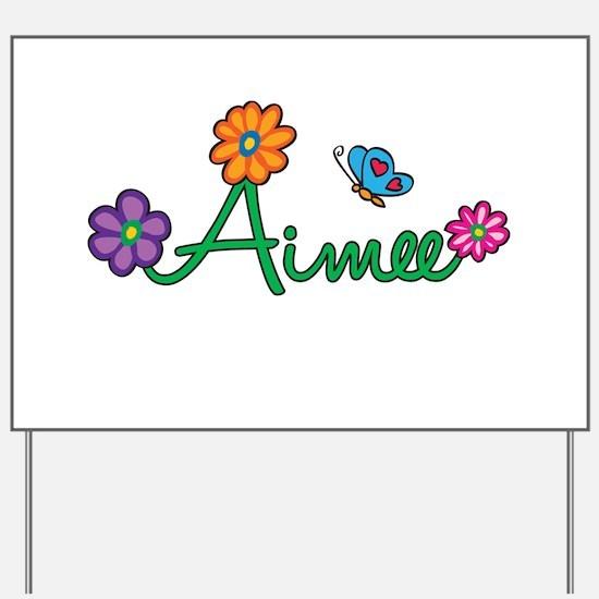 Aimee Flowers Yard Sign