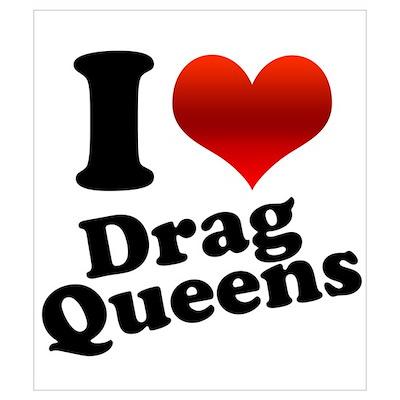 I Heart (Love) Drag Queens Poster