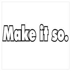 Make it so. Poster