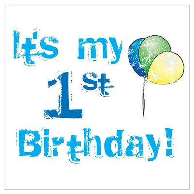 It S My 1st Birthday Poster