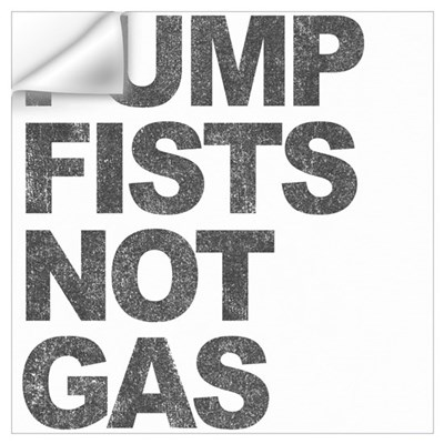 Pump Fists Not Gas Wall Decal