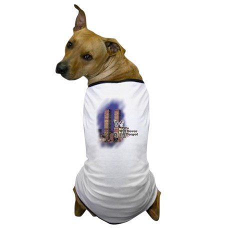 September 11, we will never forget - Dog T-Shirt