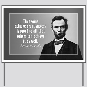 Lincoln Quote Sucess Yard Sign
