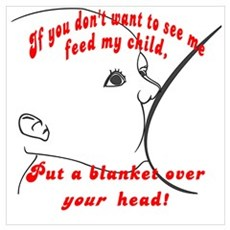 Put a blanket over YOUR head! Breastfeeding Small Poster