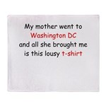 My Mother Went to DC Throw Blanket