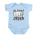 In That Order! Infant Bodysuit