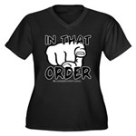 In That Order! Women's Plus Size V-Neck Dark T-Shi