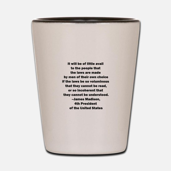 Quote of James Madison Shot Glass
