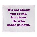 It's not about you or me. Throw Blanket