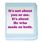 It's not about you or me. baby blanket