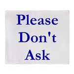 Please Don't Ask Throw Blanket