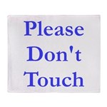 Please Don't Touch Throw Blanket