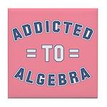 Addicted to Algebra Tile Coaster