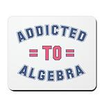 Addicted to Algebra Mousepad