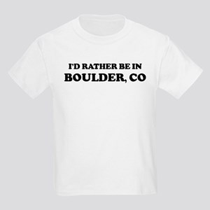 Rather be in Boulder Kids T-Shirt
