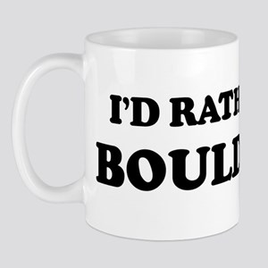 Rather be in Boulder Mug