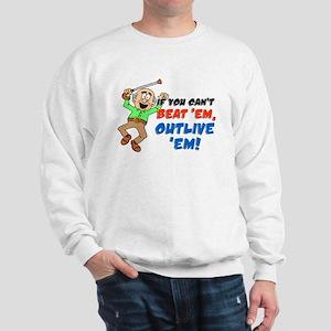 If You Can't Beat 'Em Sweatshirt