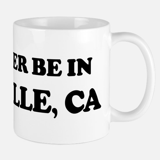 Rather be in Vacaville Mug