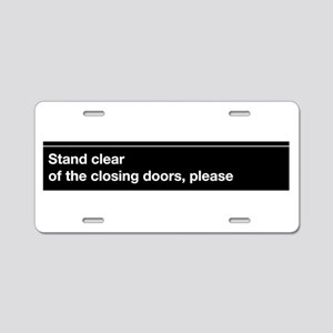 """NYC Subway """"Stand clear of th Aluminum License Pla"""