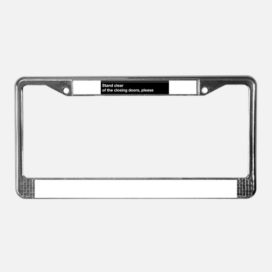 """NYC Subway """"Stand clear of th License Plate Frame"""