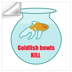 Goldfish Bowls Kill Wall Decal