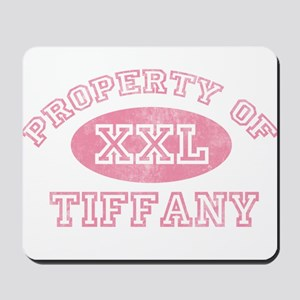 Property of Tiffany Mousepad