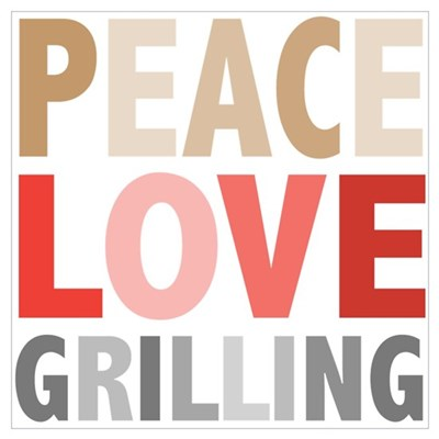 Peace Love Grilling Poster