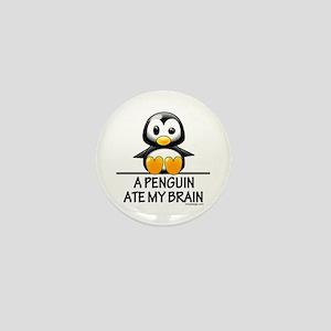 A Penguin Ate My Brain Mini Button