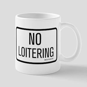 NO LOITERING Mug
