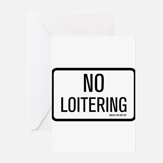 NO LOITERING Greeting Card