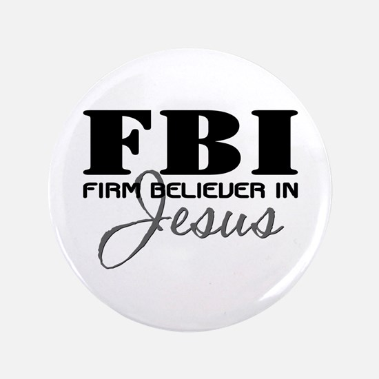 "Firm Believer in Jesus 3.5"" Button"