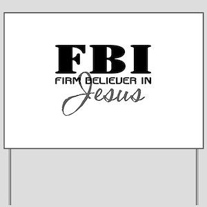Firm Believer in Jesus Yard Sign