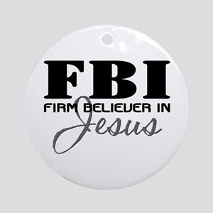 Firm Believer in Jesus Ornament (Round)