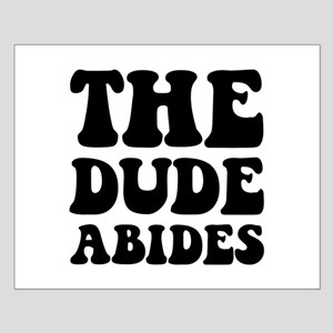 The Dude Abides Small Poster