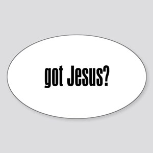 Got Jesus? Sticker (Oval)