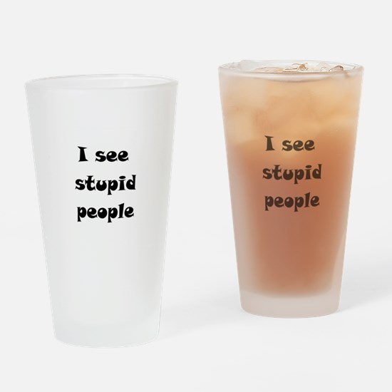 I Se Stupid People Drinking Glass
