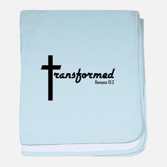 Transformed - Romans 12:2 baby blanket