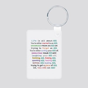 Life is all about ass Aluminum Photo Keychain