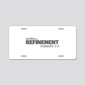 Under Refinement - Malachi 3:3 Aluminum License Pl