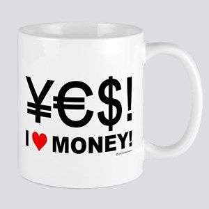 Yes! I love money! Mug
