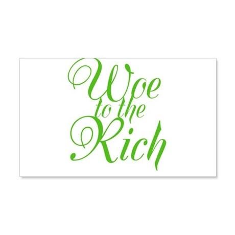 Woe to the Rich 22x14 Wall Peel